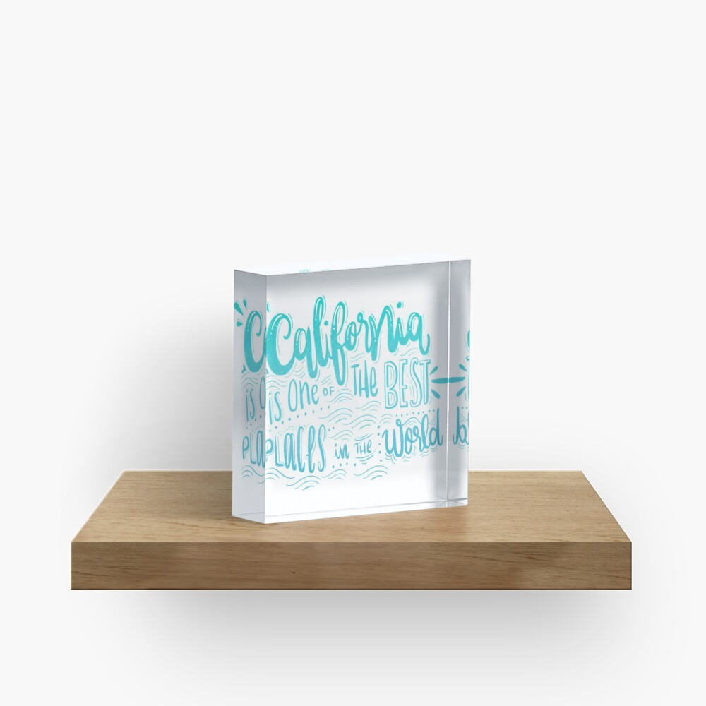 California - Once of the best places in the world! Calligraphic hand writing Acrylic Block
