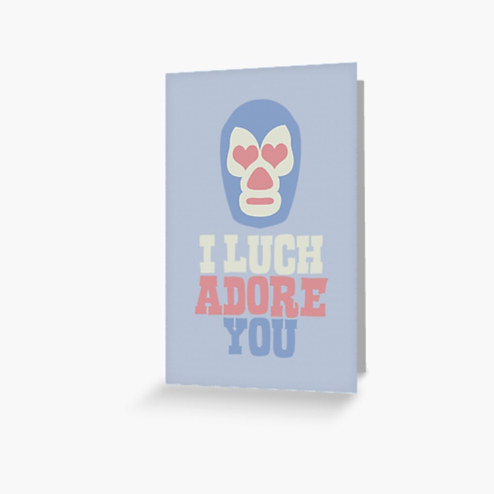I Luchadore You Greeting Card