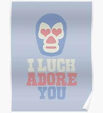 I Luchadore You Poster