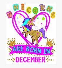 Unicorns Queens are Born in December Girls Birthday T-Shirt Cute Photographic Print