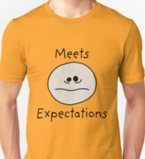 Meets Expectations Unisex T-Shirt