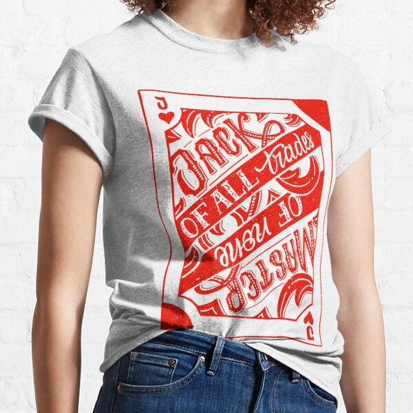 Jack of all trades, Master of none Classic T-Shirt