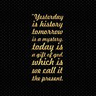 Yesterday is history... Inspirational Quote (Wide) by Powerofwordss