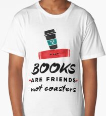 Books Are Friends Not Coasters - Librarian Long T-Shirt