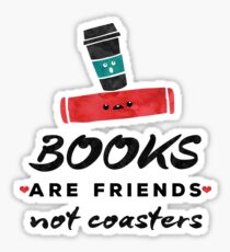 Books Are Friends Not Coasters - Librarian Sticker