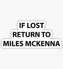 if lost return to miles mckenna Sticker