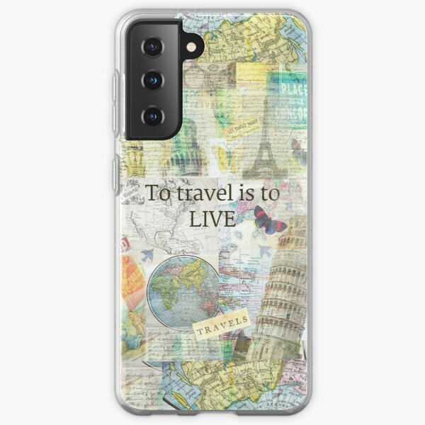 To Travel ls To Live quote Samsung Galaxy Soft Case