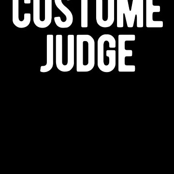 Costume Judge- Funny Halloween by AurlexTees
