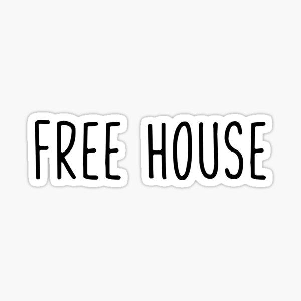 Free House Sticker