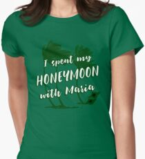I spent my honeymoon with Maria Women's Fitted T-Shirt