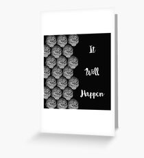 It will Happen Greeting Card