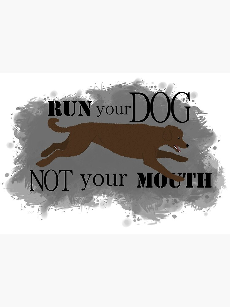 Run Your Dog Not Your Mouth Poodle Brown by maretjohnson