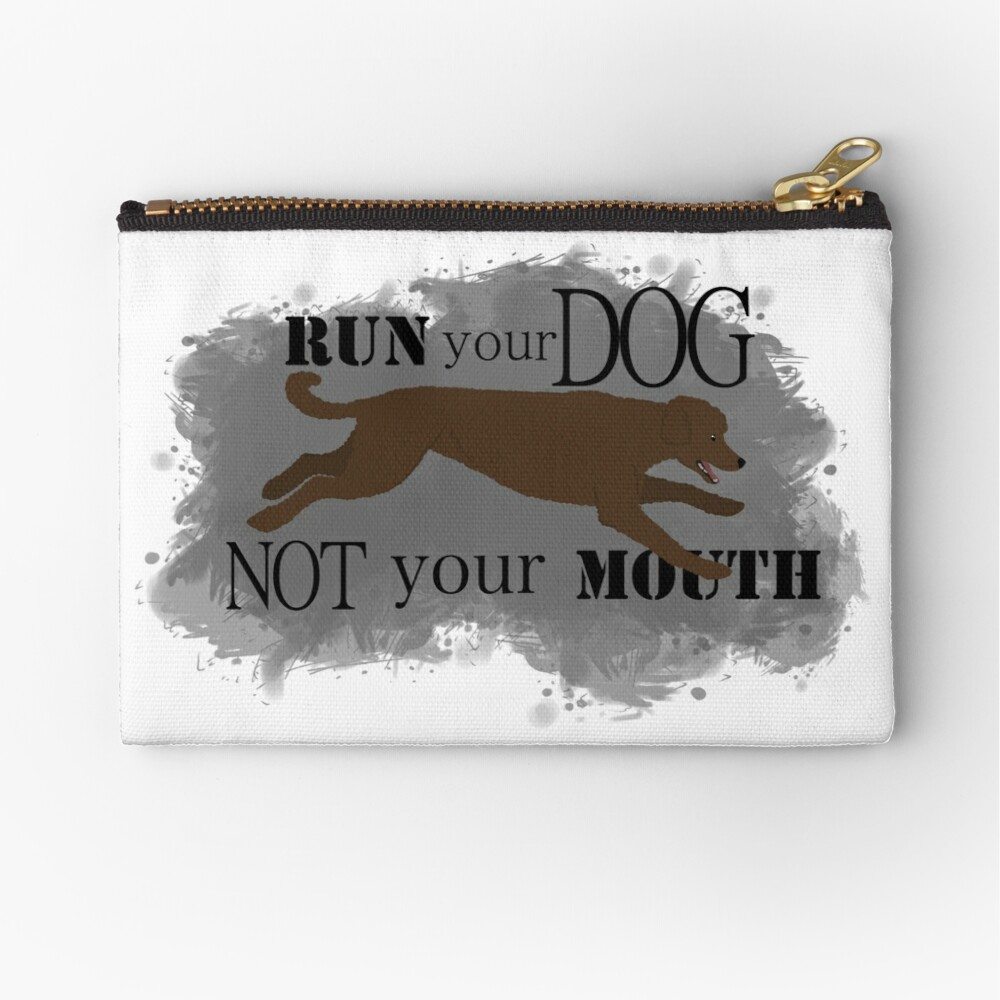 Run Your Dog Not Your Mouth Poodle Brown Zipper Pouch