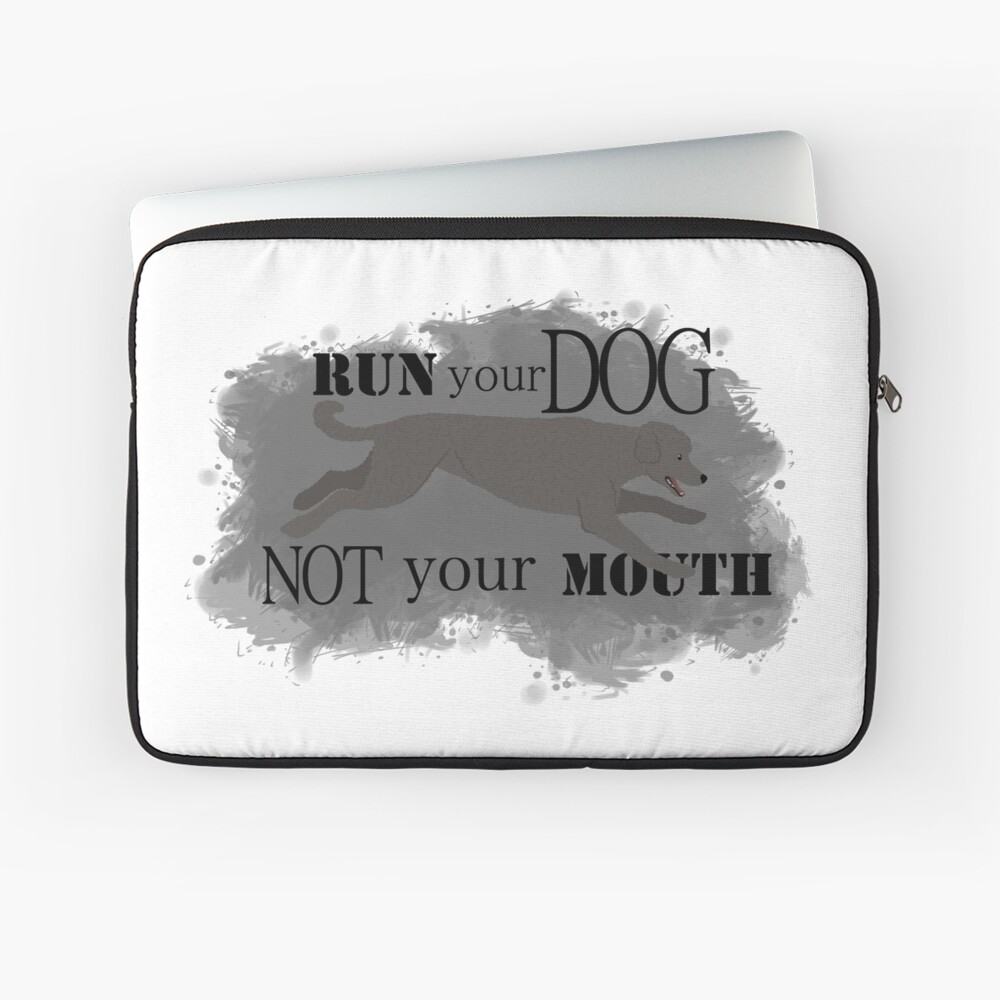 Run Your Dog Not Your Mouth Poodle Grey Laptop Sleeve