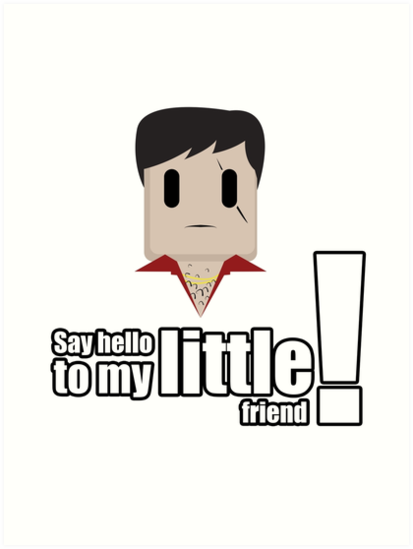Toon Quote Scarface Say Hello To My Little Friend Art Prints
