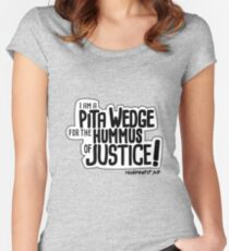 Pita Wedge For Hummus of Justice! Women's Fitted Scoop T-Shirt