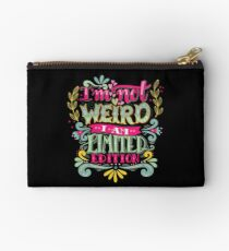 Im not weird, I am limited edition. Studio Pouch