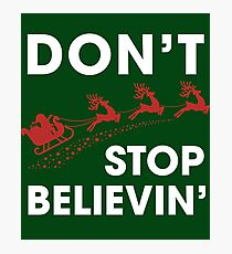 Don't Stop Believin' Santa Claus Christmas Gifts Photographic Print