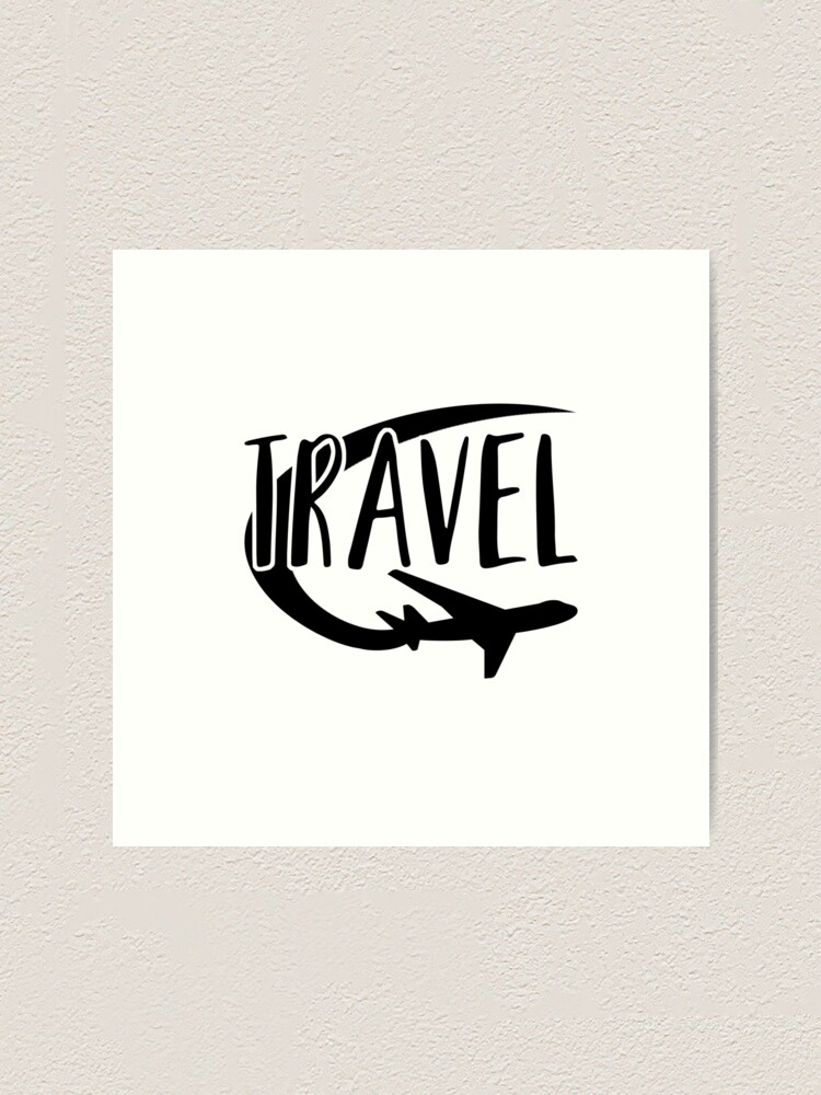 Travel Aesthetic Typography Design Art Print By Warddt Redbubble
