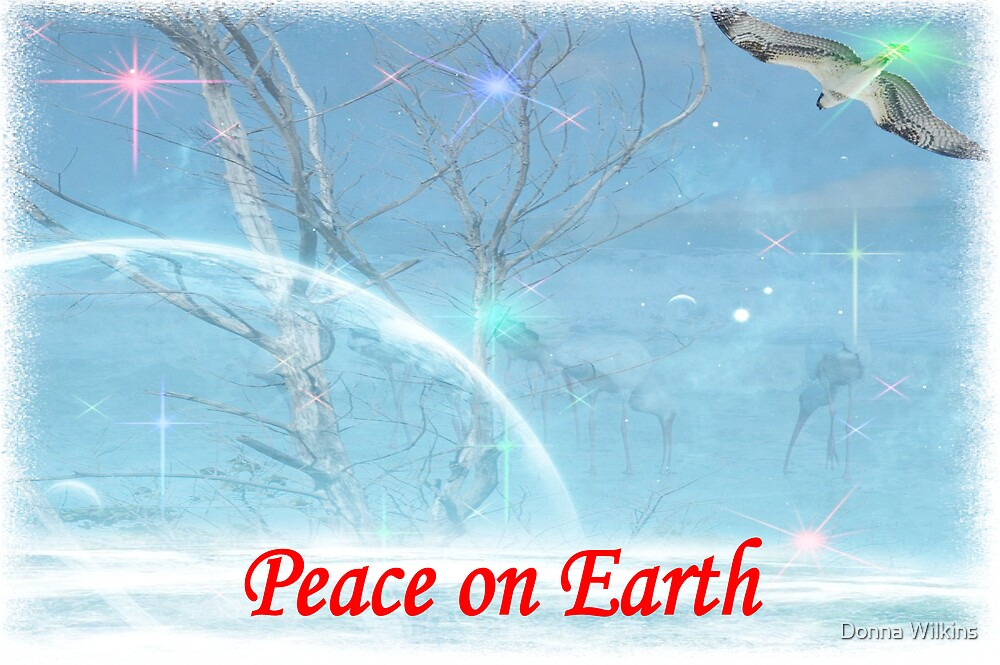 Peace on Earth by Donna Wilkins