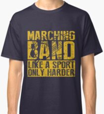 Funny Marching Band Like a Sport Only Harder Music Classic T-Shirt