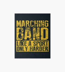Funny Marching Band Like a Sport Only Harder Music Art Board