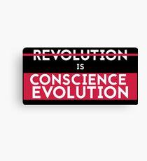 Revolution is conscience evolution Canvas Print