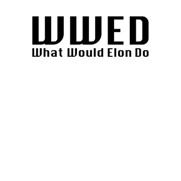 What Would Elon Do by surfaren