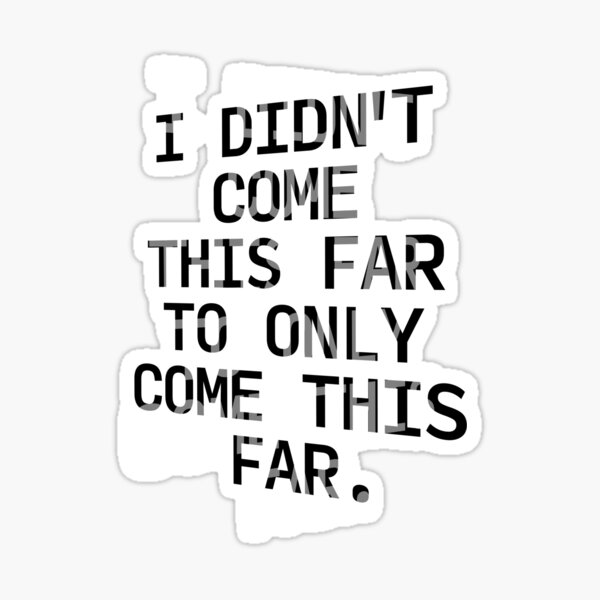 How Far Have You Come? Sticker