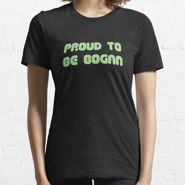 proud to be bogan Essential T-Shirt