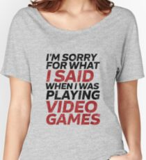Funny Video Games Quote for Gaming Geek and Nerd Gamer Women's Relaxed Fit T-Shirt