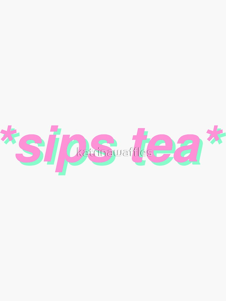 sips tea by katrinawaffles
