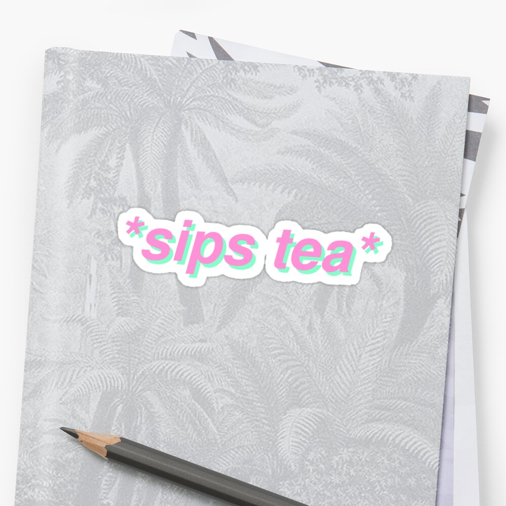 sips tea Stickers