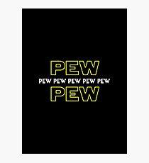 Pew Pew Pew etc Photographic Print