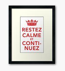 Restez Calme et Continuez Framed Print