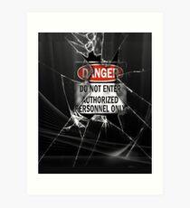 Do Not Enter Broken Glass Art Print