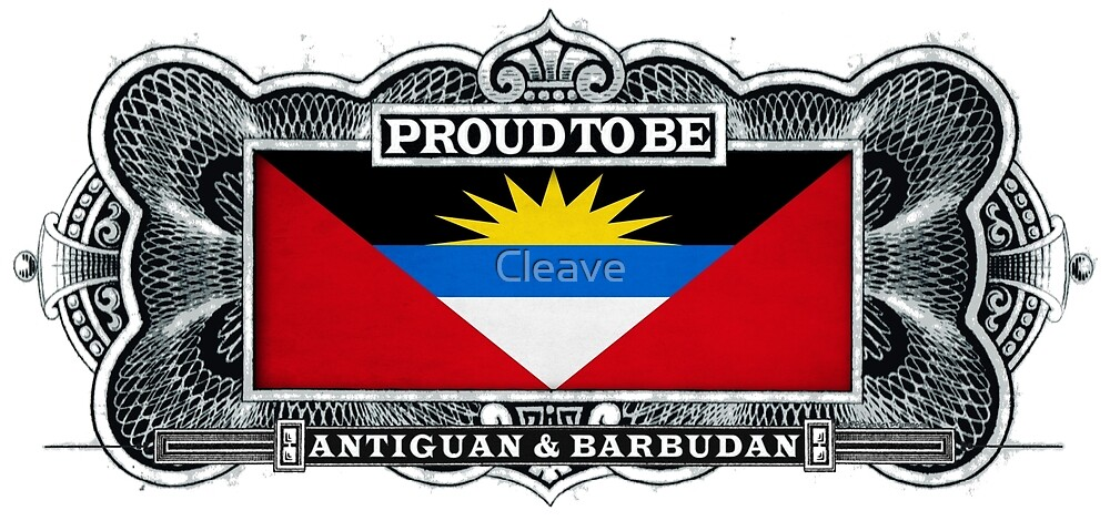 Proud To Be Antiguan and Barbudan by Cleave