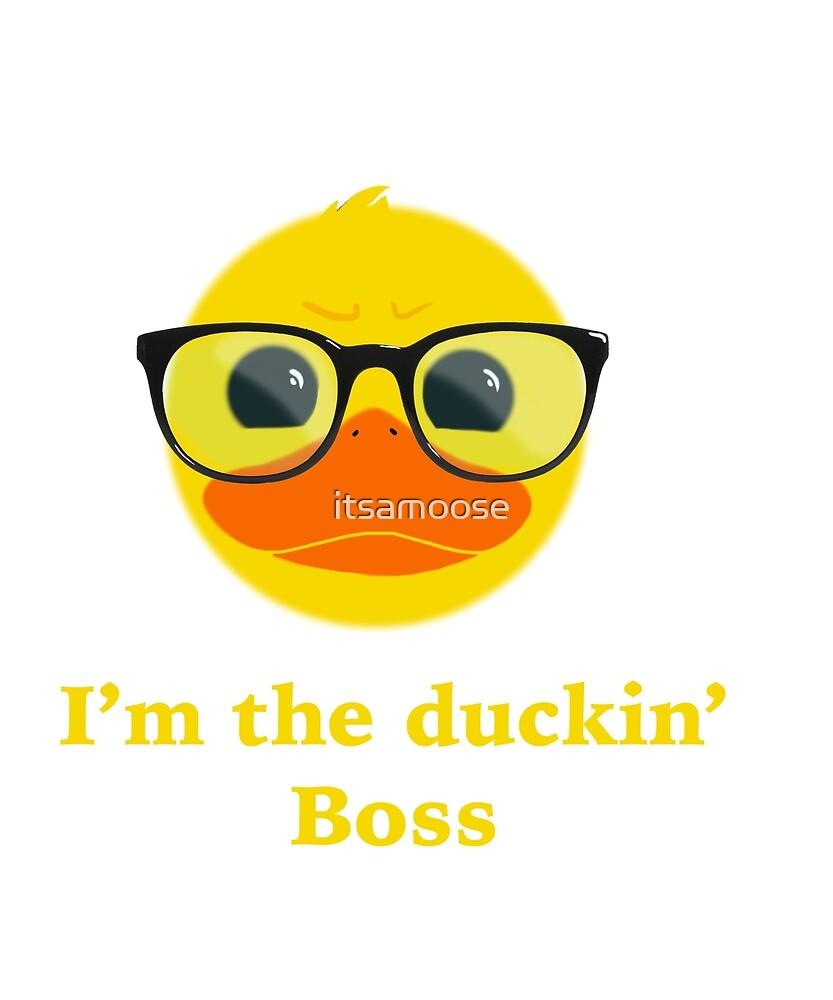 «Soy el jefe de pato» de itsamoose