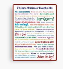 Dinge, die Musicals mir beibrachten Leinwanddruck