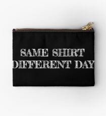 Same shirt different day Studio Pouch