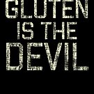 Gluten is the Devil  by Josh B