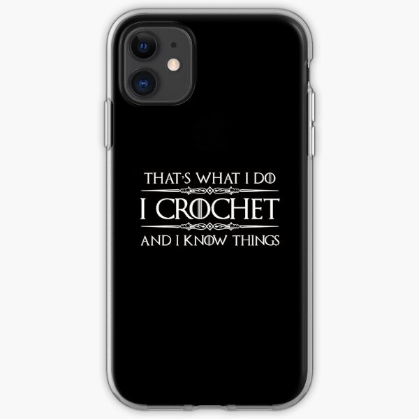 Crochet Gifts for Crocheters - I Crochet & I Know Things Funny Gift Ideas for the Crocheter iPhone Soft Case