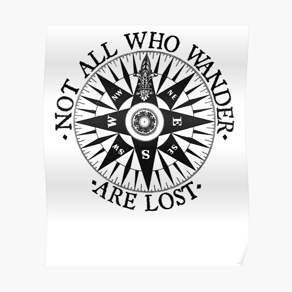 Not All Who Wander Are Lost, Adventure Travel Gifts Poster