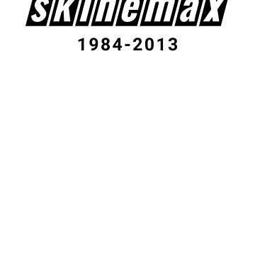 RIP Skinemax by teepub