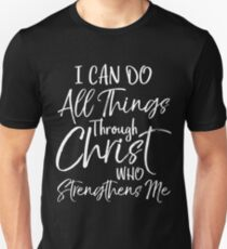 I Can do All Things through Christ who Strengthens Me Unisex T-Shirt