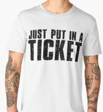 Tech Support Just Put In A Ticket Men's Premium T-Shirt