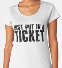Tech Support Just Put In A Ticket Women's Premium T-Shirt
