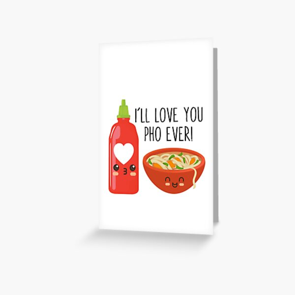 I'll Love You Pho Ever Greeting Card