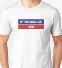 Any Functioning Adult Funny 2020 Election T-Shirt Unisex T-Shirt