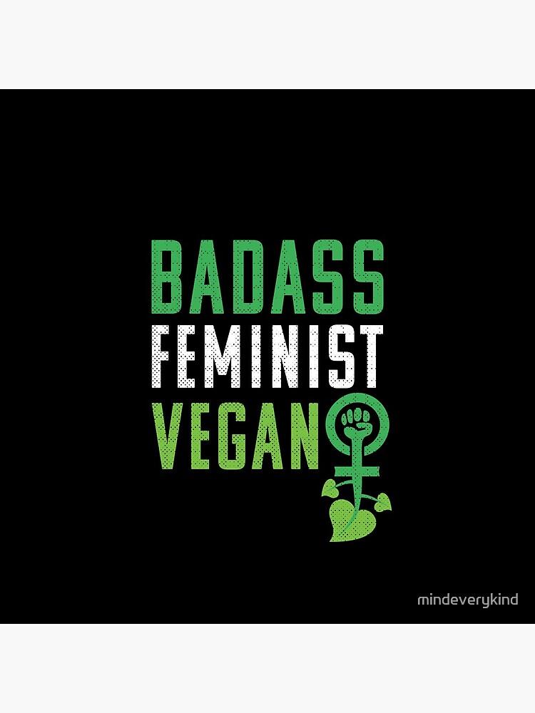 Feminista vegana: puño feminista badass vegano de mindeverykind
